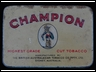 Champion Highest Grade Cut 2oz Tobacco Tin